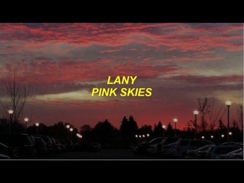 lany - pink skies lyrics