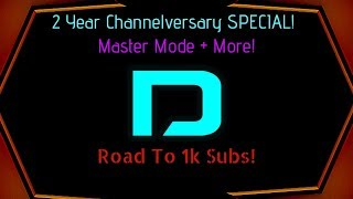 2 Year Channelversary SPECIAL! Master Mode + More! Road To 1k Subs!