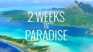 2 Weeks in Paradise: Tahiti, Bora Bora and Moorea in 4K