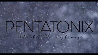 PENTATONIX - WHITE CHRISTMAS (LYRICS)