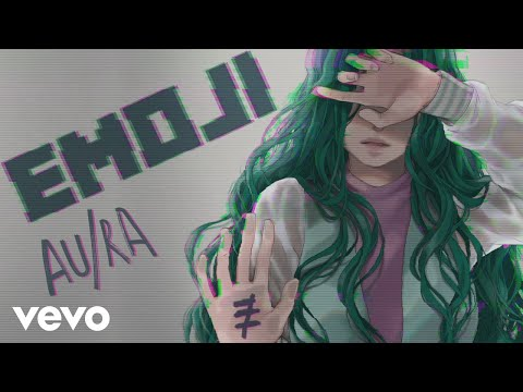 Au/Ra - Emoji (Audio)