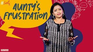 Sumakka tells about 'Aunty's Frustration' hilarious..