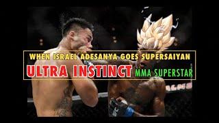 When Israel Adesanya Goes Super Saiyan | Ultra Instinct