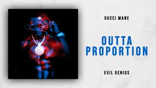 gucci-mane-outta-proportion-evil-genius.jpg