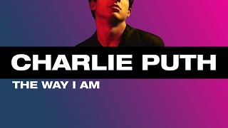 [Vietsub] The Way I Am - Charlie Puth