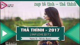 Tuyển Tập THẢ THÍNH - TỎ TÌNH || NGƯỜI ĐANG YÊU 2017 (Nhạc RAP Tuyển Chọn)