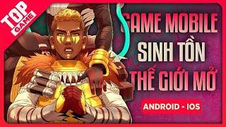 Top Game Mobile Sinh Tồn Thế Giới Mở Hành Động Mới & Hay Nhất 2021 | Game Miễn Phí