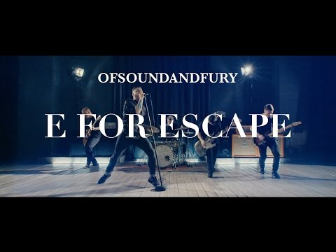 OF SOUND AND FURY - E for Escape