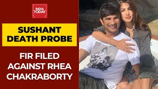 Sushant Rajput's father files FIR against Rhea Chakraborty..