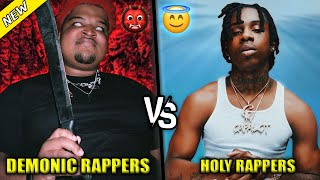 DEMONIC RAPPERS VS HOLY RAPPERS