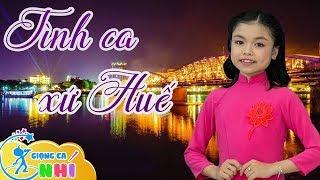 Những khúc Tình Ca Xứ Huế hay nhất của Ca Sĩ Nhí Quỳnh Nhi
