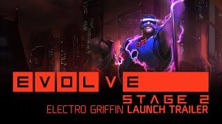 Evolve - Electro Griffin Launch Trailer