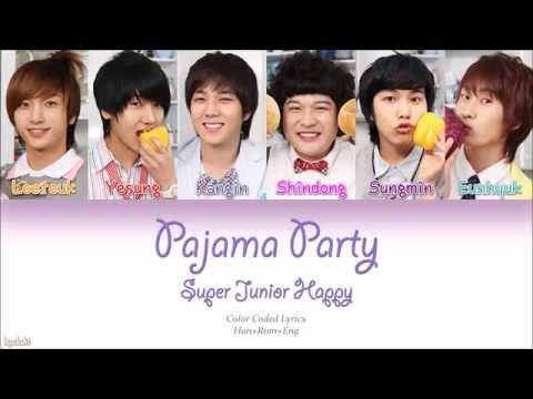 Super Junior-Happy (슈퍼주니어-해피) – Pajama Party (파자마 파티) (Color Coded Lyrics) [Han/Rom/Eng]