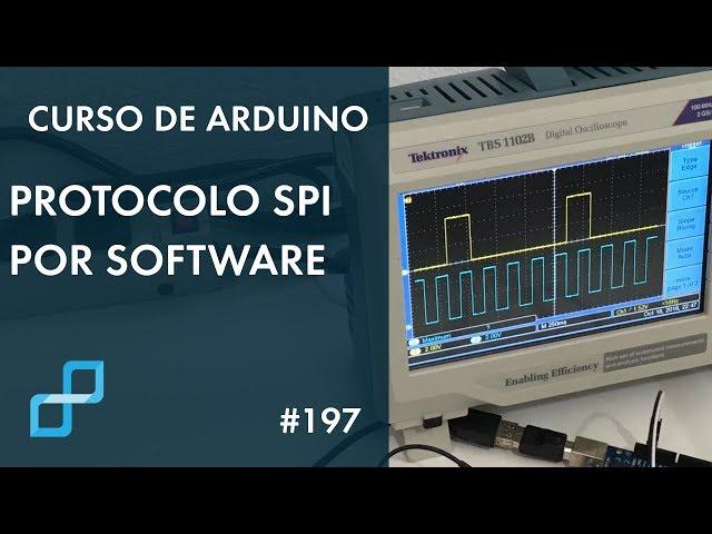 PROTOCOLO SPI POR SOFTWARE | Curso de Arduino #197