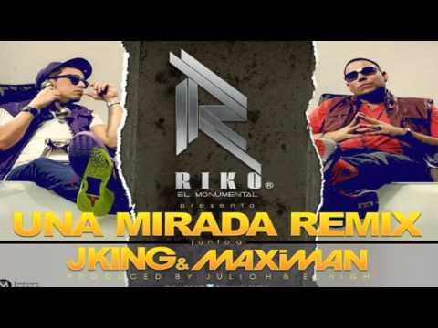 Riko Ft J King Maximan - Una Mirada Remix (Original) REGGAETON LETRA 2012