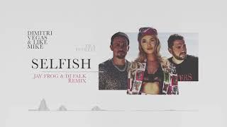Selfish (Jay Frog & DJ Falk Remix)