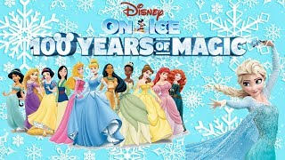 DISNEY ON ICE 100 YEARS OF MAGIC Beauty and the Beast Frozen and more