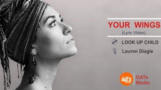 Lauren Diagle - YOUR WINGS [Look Up Child] Lyric