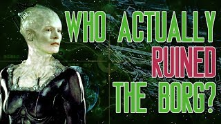 Who Actually Ruined the Borg?