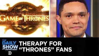 """Therapy for """"Game of Thrones"""" Fans, Uber's Quiet Mode & An Attack on Arnold   The Daily Show"""