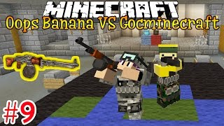 Minecraft Oops Banana VS Goc Minecraft - Tập 9: SIÊU RPD PHÁ TAN QUÁI VẬT