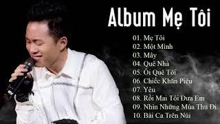 Tùng Dương Tuyển Chọn - Album Mẹ Tôi | Những Ca Khúc Hay Nhất Của Tùng Dương