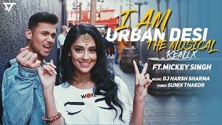 I Am Urban Desi Remix – Mickey Singh Video HD