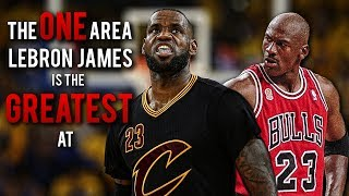 The ONE Area LeBron James Is The GREATEST At
