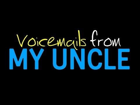 Voicemails From My Uncle - Smashpipe Comedy