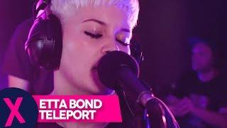 Etta Bond - Teleport (Live) | Capital XTRA Live Session | Capital Xtra