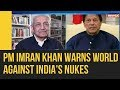 Pakistan PM Imran Khan warns world against Indias nukes | NewsX