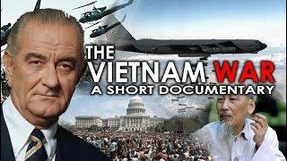 The Vietnam War - A Short Documentary