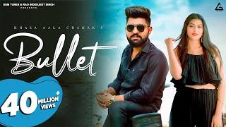 Bullet – Khasa Aala Chahar Video HD