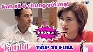 Muôn Kiểu Làm Dâu - Tập 21 Full   Phim Mẹ chồng nàng dâu -  Phim Việt Nam Mới Nhất 2019 - Phim HTV