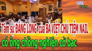 """Tâm sự Đ""""Ắ""""NG L""""Ò""""NG của BÀ VIỆT CHỦ TIỆM NAIL có người chồng nghi""""ệ""""n c""""ờ b""""ạc - Donate Sharing"""