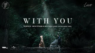 WITH YOU (NGẪU HỨNG) | HOAPROX, NICK STRAND & MIO | OFFICIAL MV