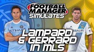 FM Simulates: Steven Gerrard and Frank Lampard in MLS | Football Manager 2015