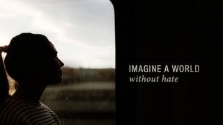 Imagine a World Without Hate