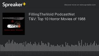 T&V: Top 10 Horror Movies of 1988 (part 7 of 8)