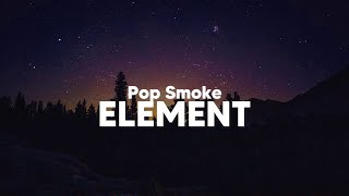 Pop Smoke - Element (Clean - Lyrics)