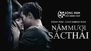 [Vietsub] Fifty Shades Of Grey - 50 SẮC THÁI ~ Official Trailer #2 (HD)