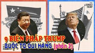 """9 biện pháp Trump bài binh bố trận buộc Trung Quốc """"đầu hàng"""" Phần 2"""