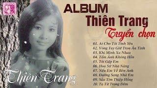 Album Thiên Trang Tuyển Chọn - Những Ca Khúc Hay Nhất Của Danh Ca Hải Ngoại Thiên Trang