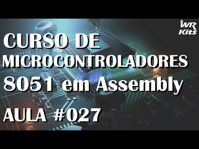 TIMERS - MODO 2 E MODO 3 | Assembly para 8051 #027