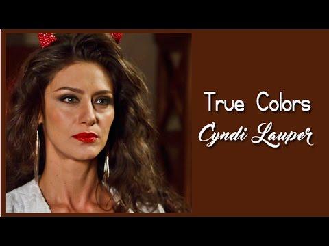 Cyndi Lauper True Colors (Tradução) Trilha Sonora A Força do Querer Tema de Ivana (2017)