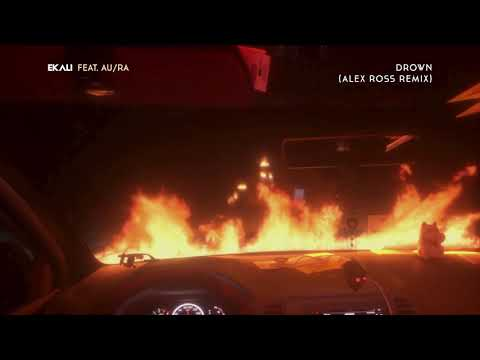 Ekali - Drown (feat. Au/Ra) [Alex Ross Remix] {Official Audio}