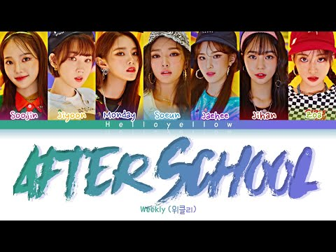 Weeekly - After School Lyrics (위클리 - After School 가사) [Color Coded Han/Rom/Eng]