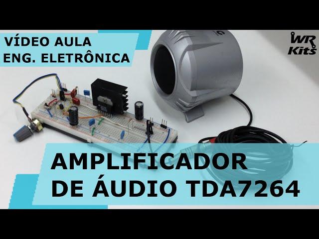 AMPLIFICADOR DE ÁUDIO TDA7264 | Vídeo Aula #125