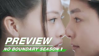 Preview: No Boundary Season 1 EP05 | 玉昭令 第一季 | iQiyi