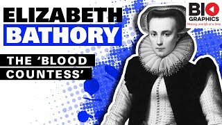 Elizabeth Bathory – The 'Blood Countess'